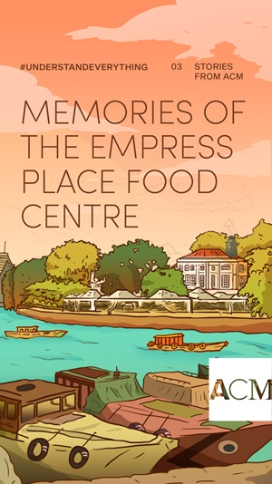 ACMComics Memories of the Empress Place Food Centre