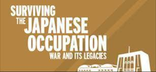 Surviving the Japanese Occupation War and its Legacies