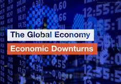 The Global Economy  Economic Downturns